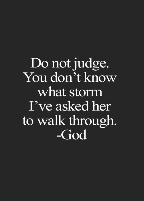 You dont know what storm Ive asked her to walk through. Quotes about life and strength. Repin to inspire! | @mobile9