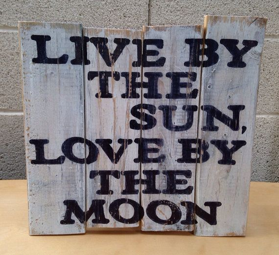 Download 58 best images about Live by the sun love by the moon on ...