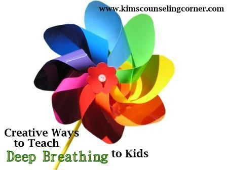Creative Ways To Teach Deep Breathing To Kids | Kims Counseling Corner  I like this link and the blog