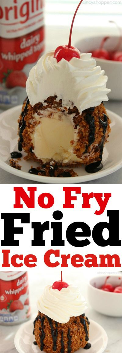 No Fry Fried Ice Cream– Super simple dessert without the mess of frying.