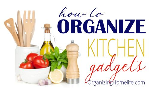 How to Organize Kitchen Gadgets