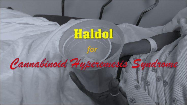 Haldol for cannabinoid hyperemesis syndrome pinteres