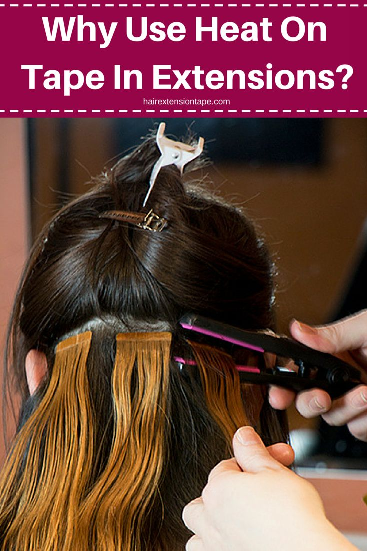 Why Use Heat On Tape In Extensions More Hair Blog And