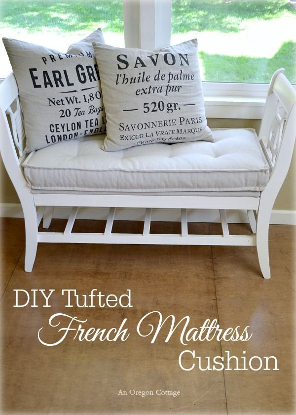 DIY Tufted French Mattress Cushion – An Oregon Cottage (and bench made from broken chairs)