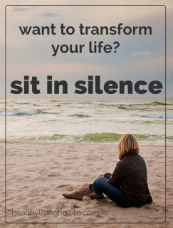 "Want To Transform Your Life? Sit In Silence.  ""Silence is a source of great strength."" ~Lao Tzu"