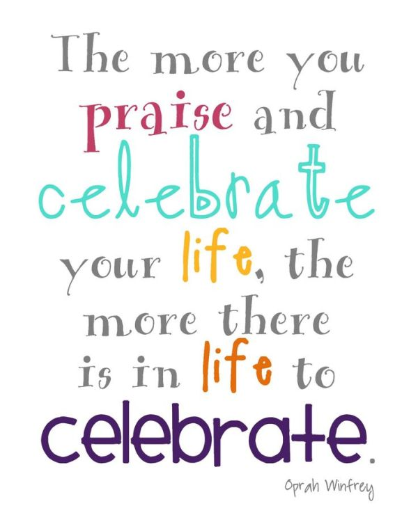 Celebrate Life! | Quotes | Pinterest | Your life, The o ...