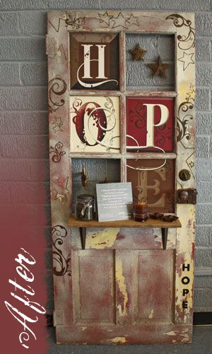 """love this! Old Door…with an added shelf and scrollwork and """"HOPE"""" painted on the windows."""