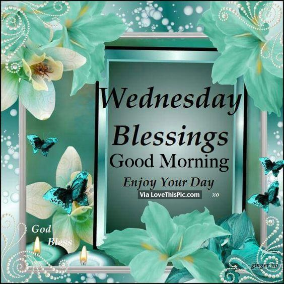 Wednesday Blessings, Good Morning | hello : wednesday ...