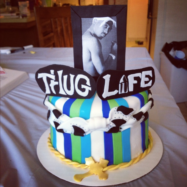 Tupac Cake Thuggg Luvvin Pinterest Cakes