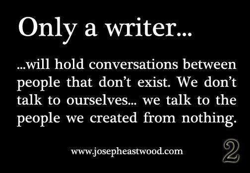 Only a writer…