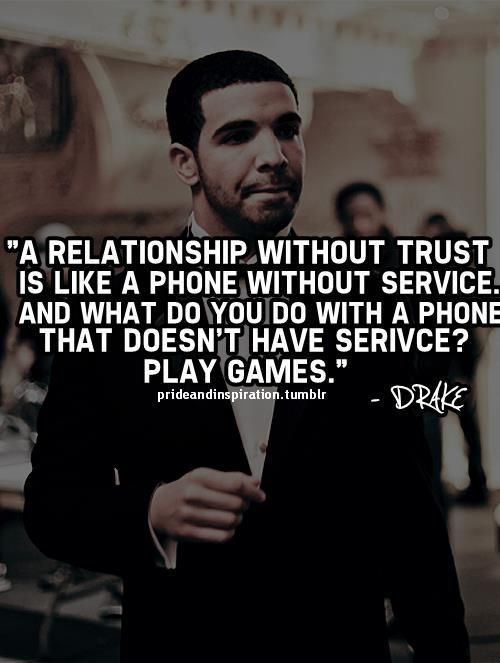 A Relationship Without Trust Is Like A Phone Without Service And What Do You Do With A Phone
