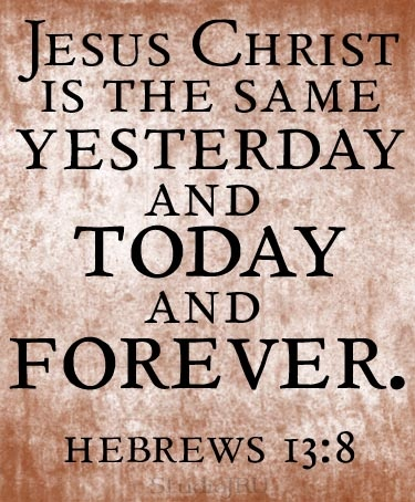 Image result for christ is the same yesterday