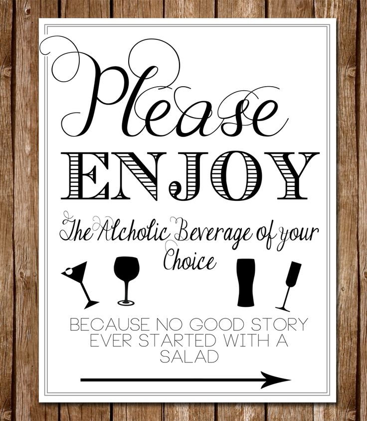 """""""Please Enjoy the Alcoholic Beverage of Your Choice – Because No Good Story Ever Started With A Salad."""" Fun printable sign for an open bar wedding or"""