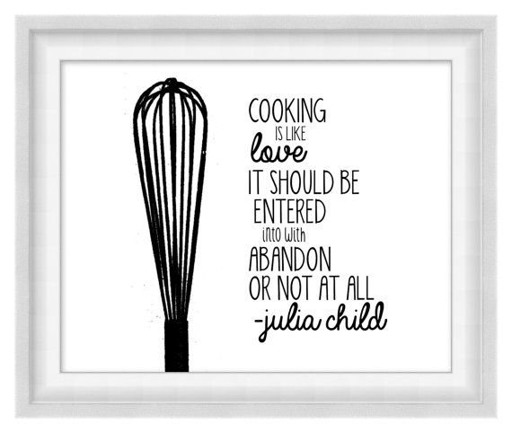 26 best images about julia child quotes on pinterest kitchen quotes what you think and larger on kitchen quotes printable id=45435