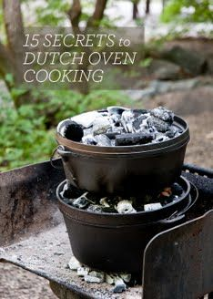 15 Secrets to Dutch Oven  cooking  – great tips for beginners with lots of instructions and explanation.