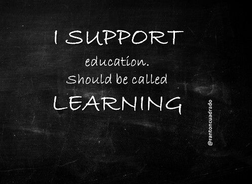 I support education should be called learning