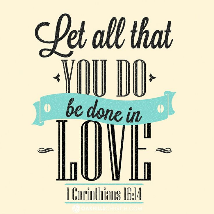 Download Let all that you do be done in LOVE. 1 Corinthians 16:14 # ...
