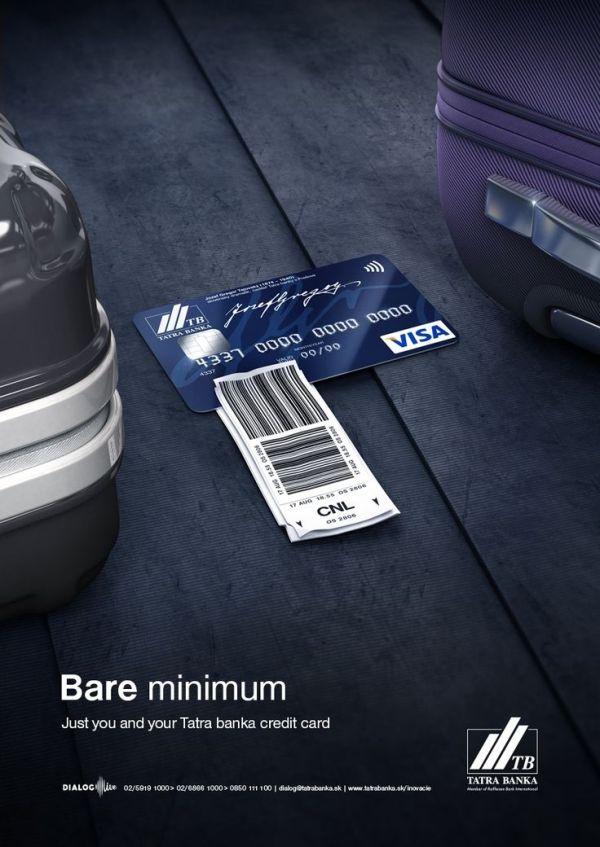 Bare minimum Just you and your Tatra banka credit card ...