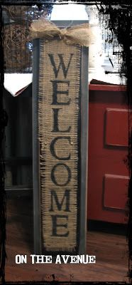 Welcome burlap sign…love this! Put on an old shutter!