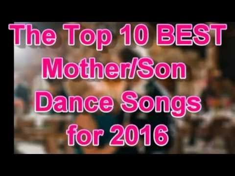 Top 10 Mother/Son Dance Songs for Weddings [Best 2016 ...