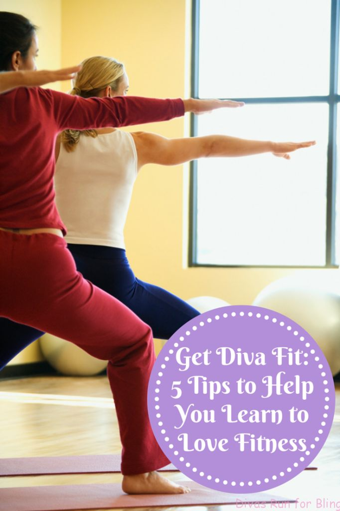 Get Diva Fit 5 Tips To Help You Learn To Love Fitness Love Fitness New Years And Health Tips