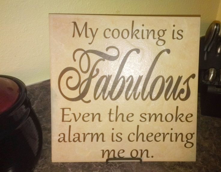 top 26 ideas about smoke alarm humor on pinterest smoke alarms home decor kitchen and funny on kitchen quotes funny id=28840