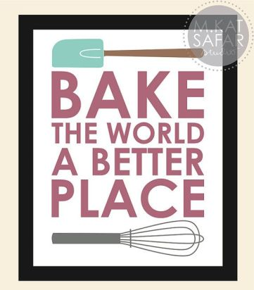 Bake The World A Better Place  INSTANT DOWNLOAD by mkatsafar, $3.00: