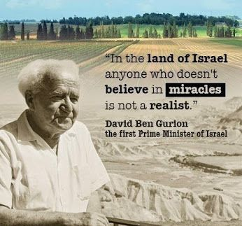 In the land of Israel anyone who doesn't believe in miracles is not a realist