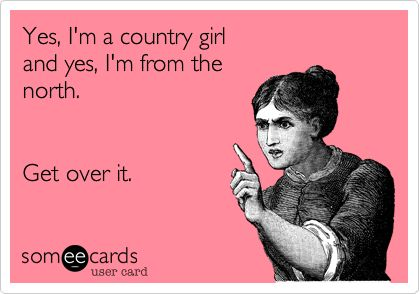 Get over it. we aint no southern belles, we say it like it is, no sugar coating
