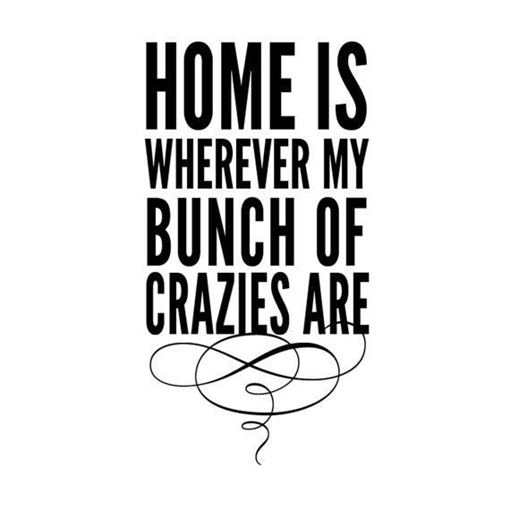 Home is whoever my bunch of crazies are - subway style vinyl lettering wall decal room decor: