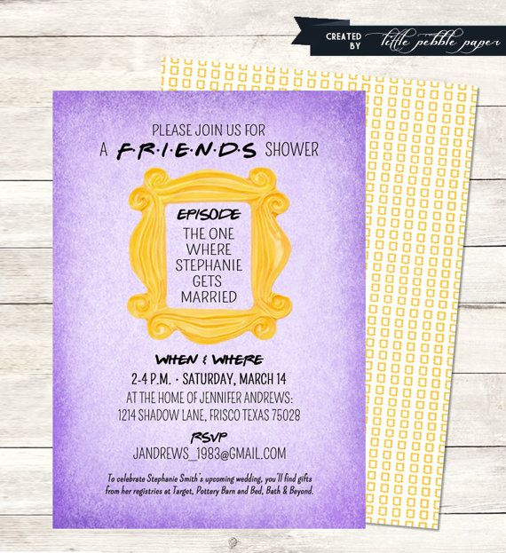 Adorable FRIENDS TV Show themed invitation with adorable mini yellow frame backside! Three versions available: Bridal Shower Birthday