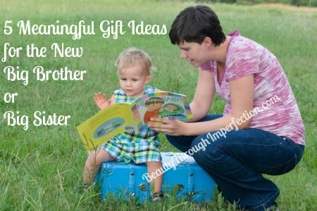 Great ideas!!! Its a list of 5 meaningful gift ideas for the new big brother or