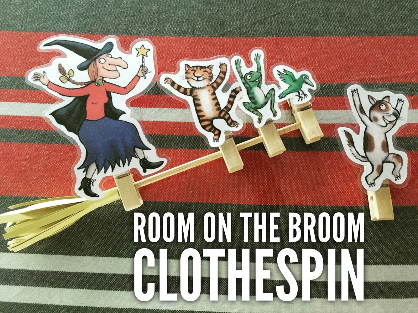 Room On The Broom Clothespin Add The Characters One By One Would You Like To Have A Room On