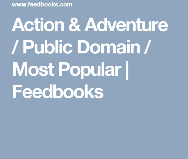 Action Adventure Public Domain Most Popular Feedbooks