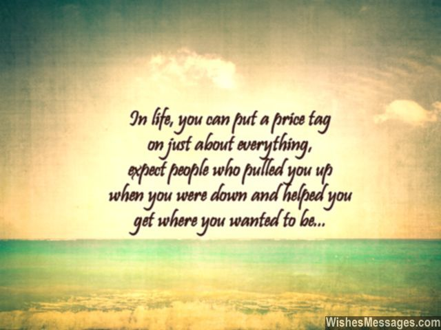 Never Forget People Who Were There For You Helped You In Life Quotes Pinterest Messages