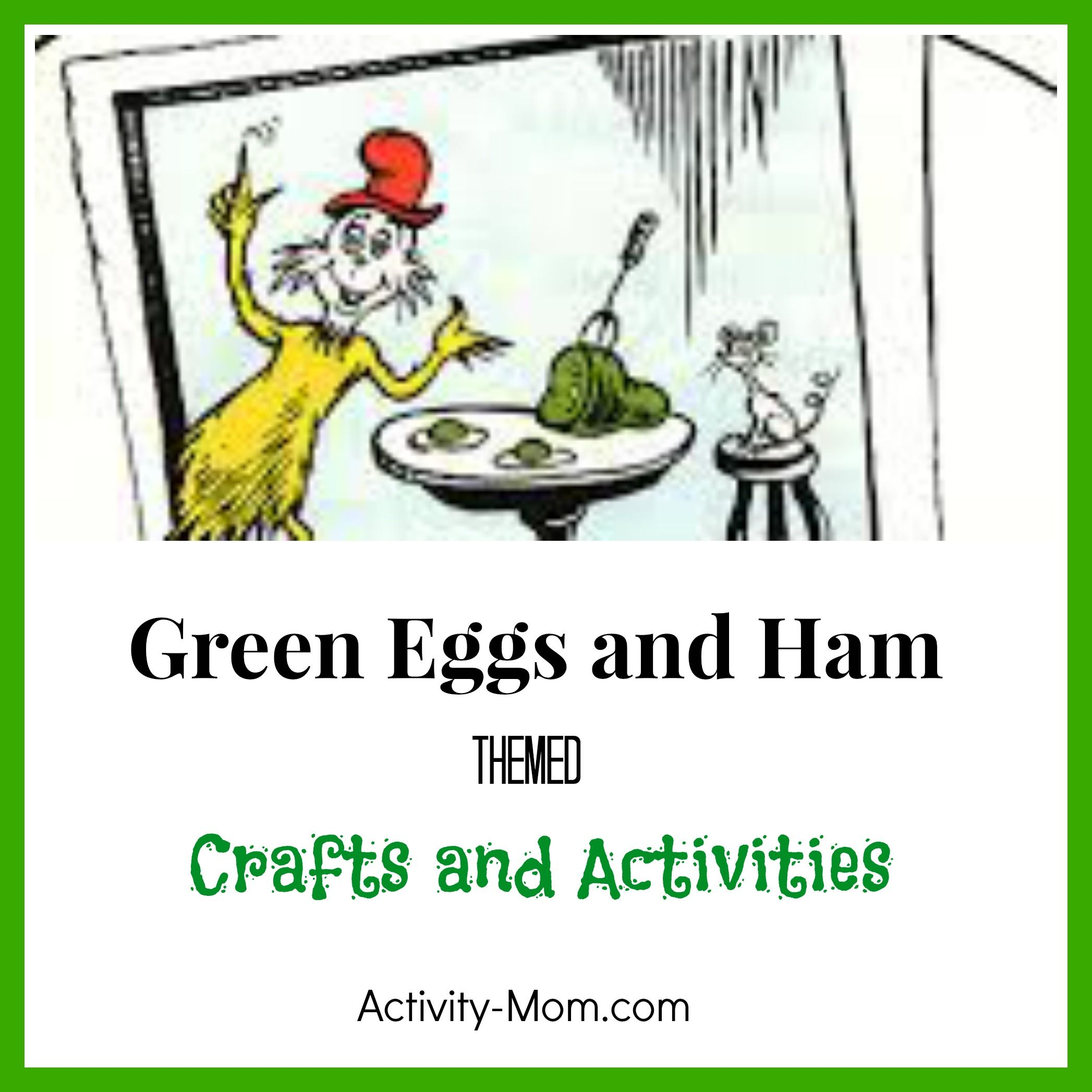 Green Eggs And Ham Themed Activities And Crafts Holly