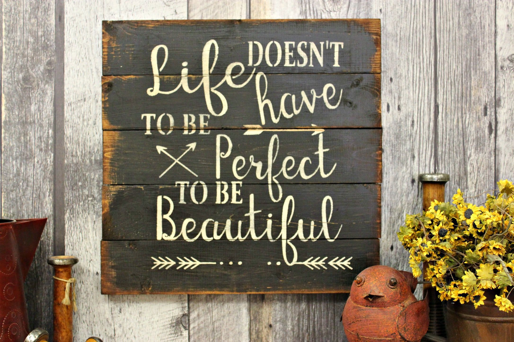 Life Doesn T Have To Be Perfect To Be Beautiful Rustic Sign Rustic Decor Wood Sign Country