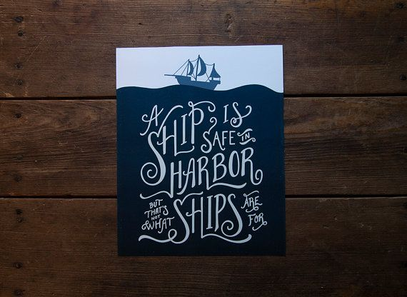 Illustrative Hand Lettered Quote A Ship Is Safe In Harbor