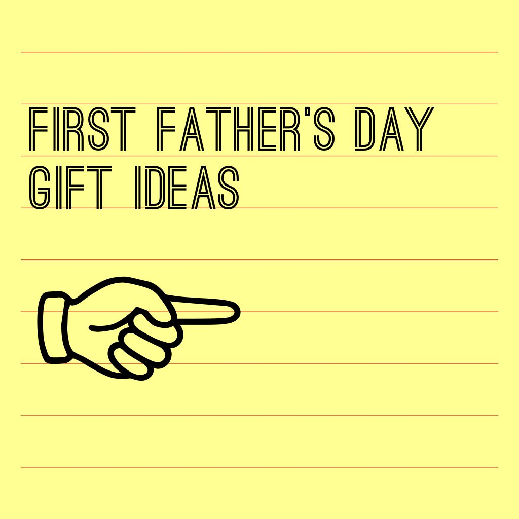 10 gifts to commemorate his first fathers day fathers