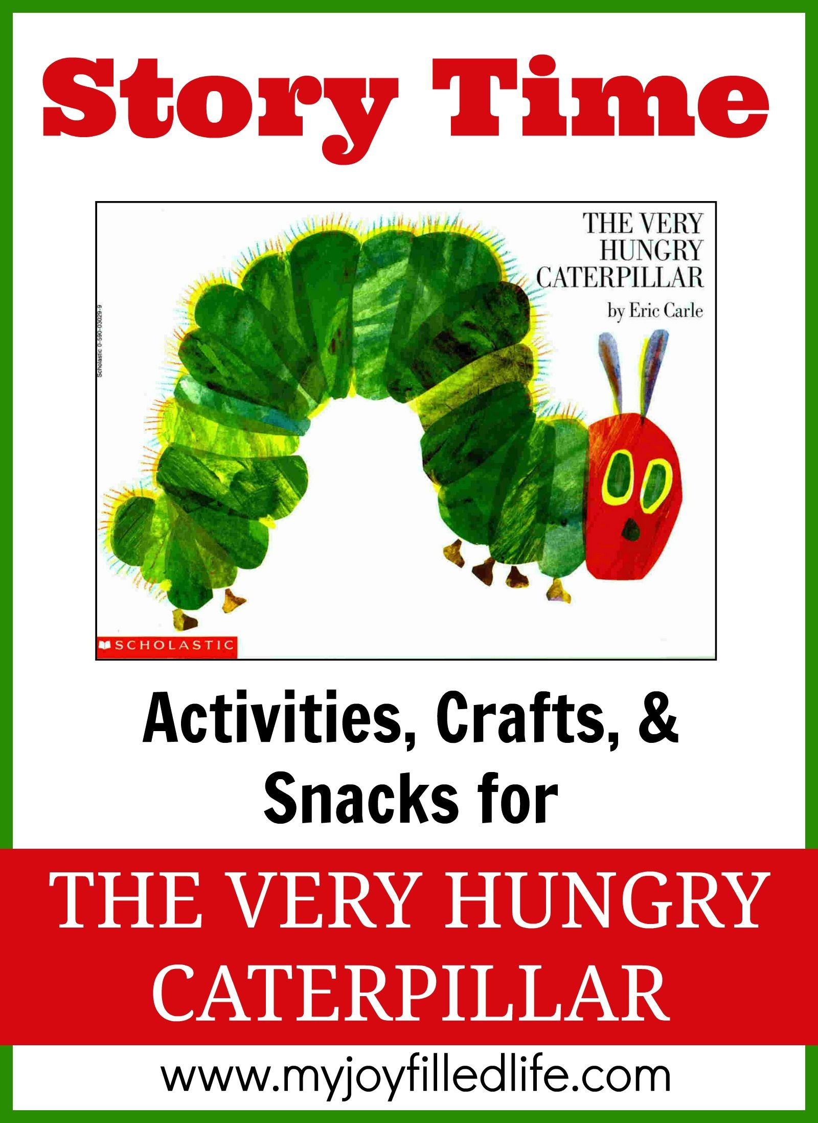 The Very Hungry Caterpillar Plus More Story Time Activities Links To Activities For Chicka