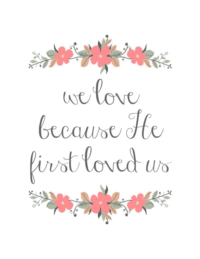 Download we love because He first loved us // free printable ...