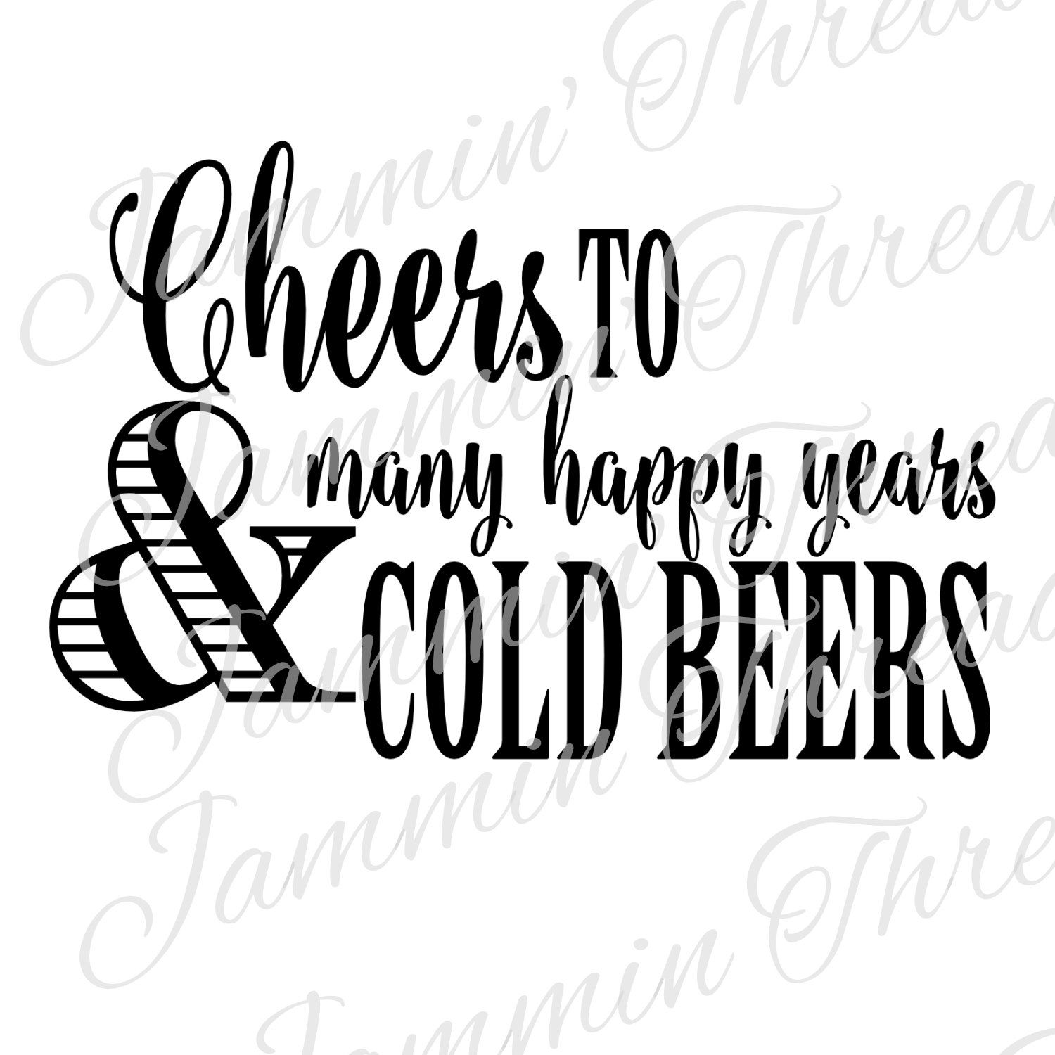 Cheers To Many Happy Years Amp Cold Beers Svg