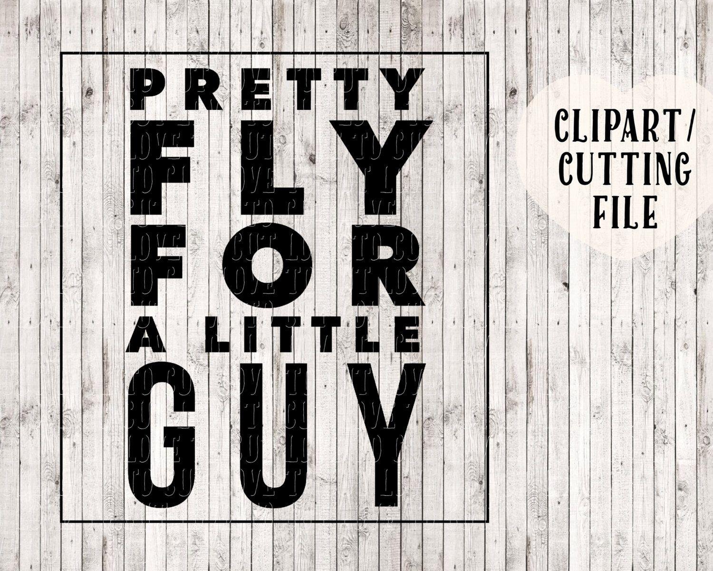 Pretty Fly For A Little Guy Svg Boy Svg Kids Svg Baby