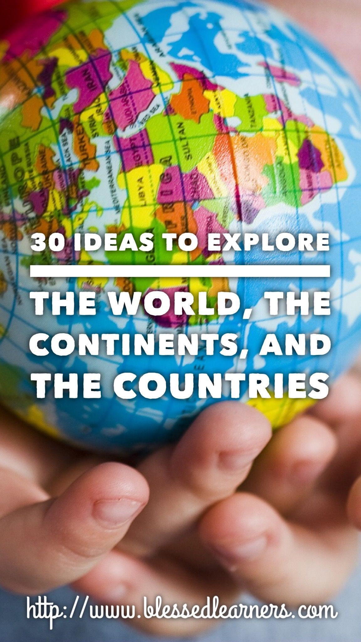 30 Ideas In Exploring The World The Continents And The Countries