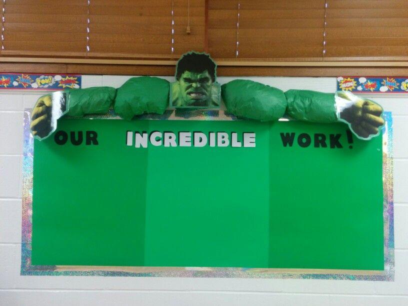 Our Class Incredible Hulk Work Bulletin Board