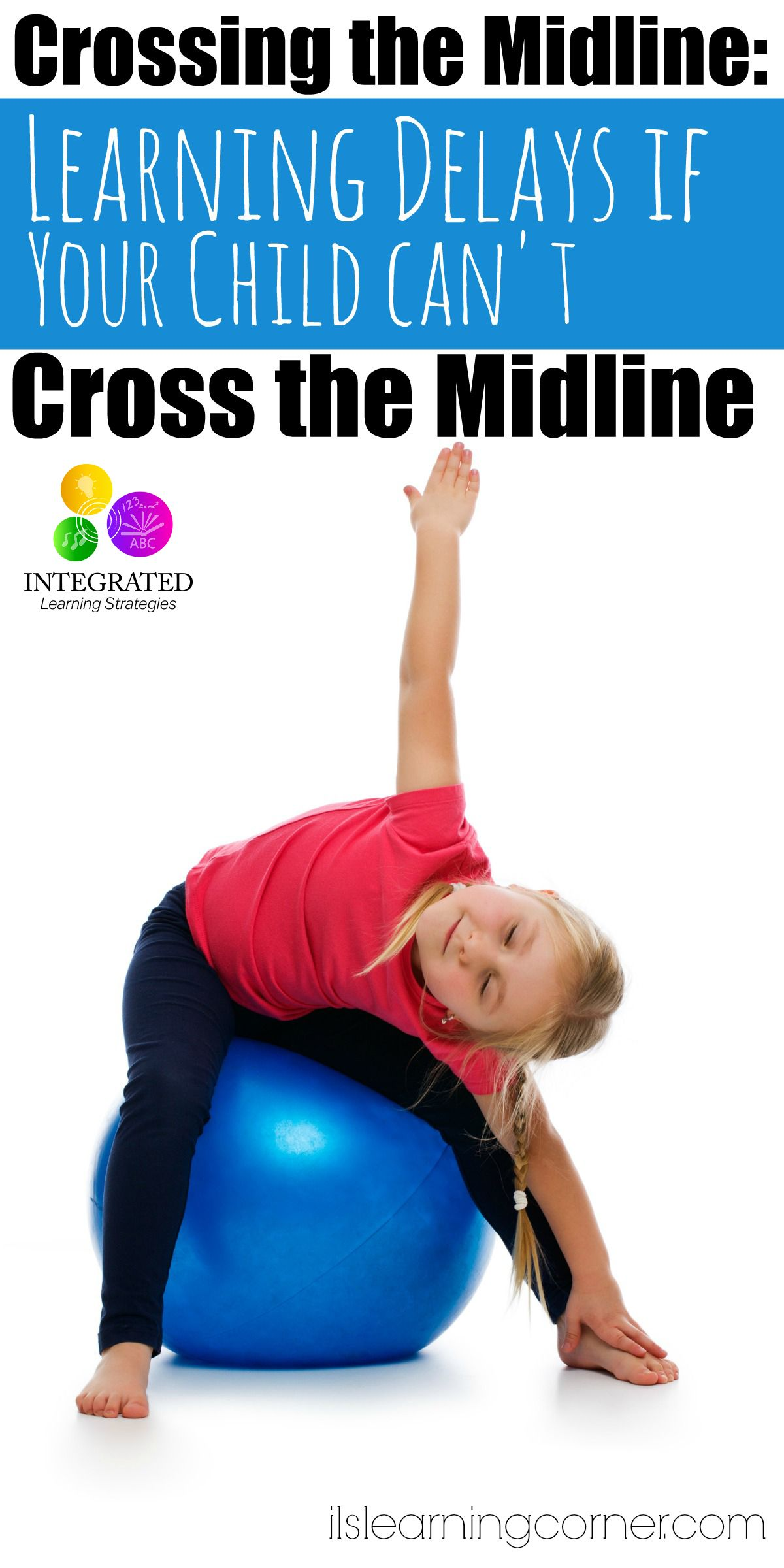 Delays In Learning When Your Child Can T Cross The Midline
