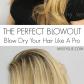 The Perfect Blowout  Womenus World  Pinterest  Perfect blowout