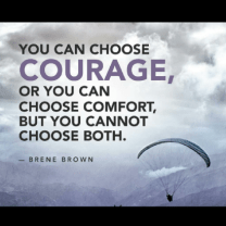 Image result for courage or comfort