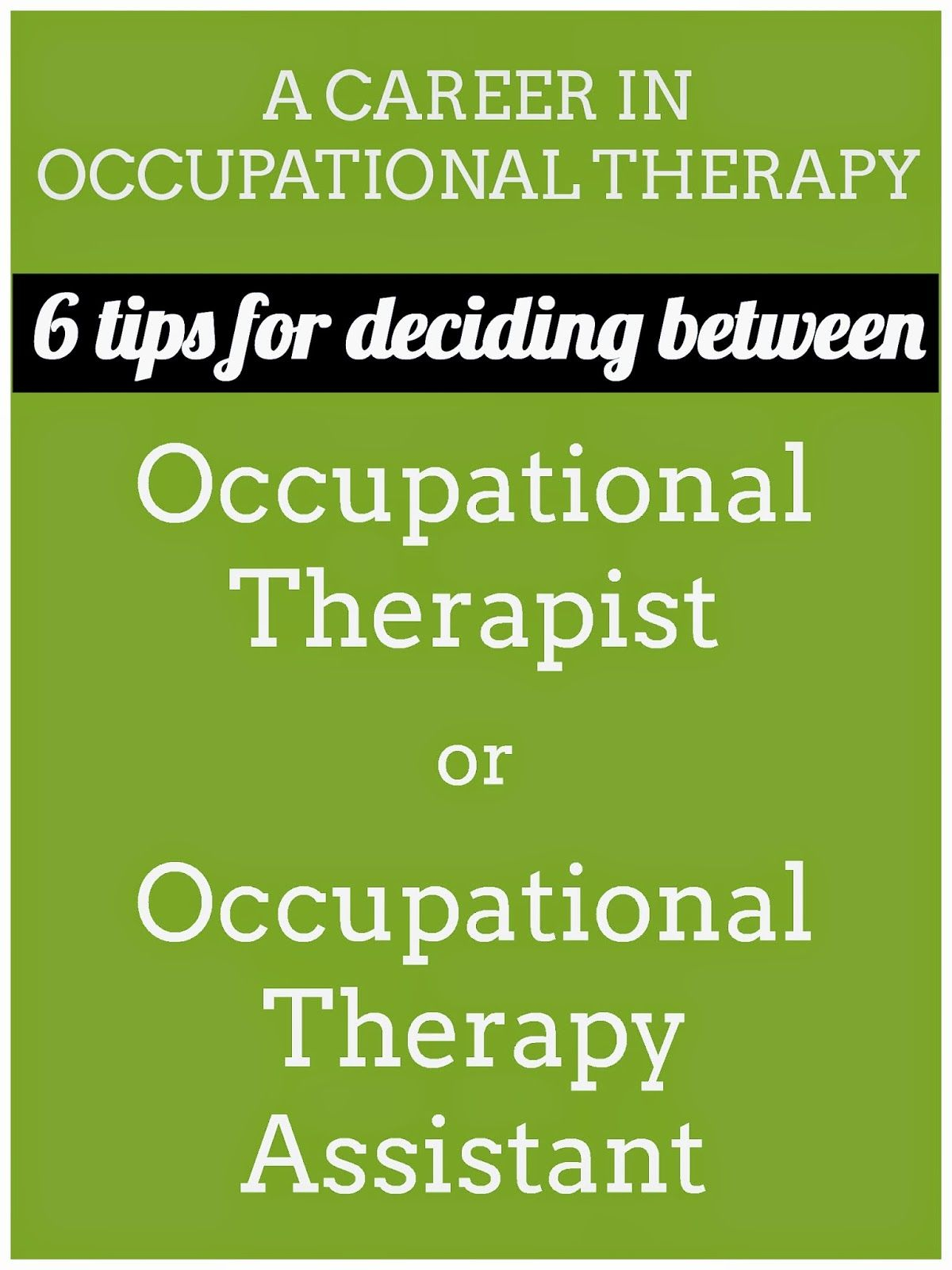 Ot Cafe Six Tips For Deciding Between Becoming An Ot Or Ota