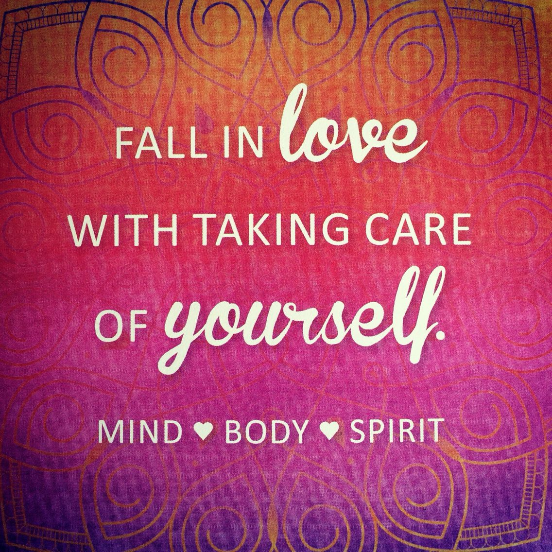 Fall In Love With Taking Care Of Yourself Mind